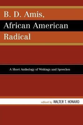 B.D. Amis, African American Radical: A Short Anthology of Writings and Speeches