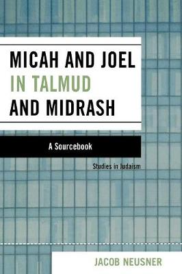 Micah and Joel in Talmud and Midrash: A Source Book
