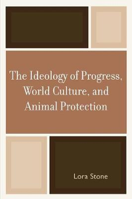 The Ideology of Progress, World Culture and Animal Protection