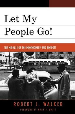 Let My People Go!: The Miracle of the Montgomery Bus Boycott