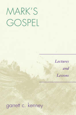 Mark's Gospel: Lectures and Lessons