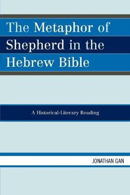 The Metaphor of Shepherd in the Hebrew Bible: A Historical-Literary Reading