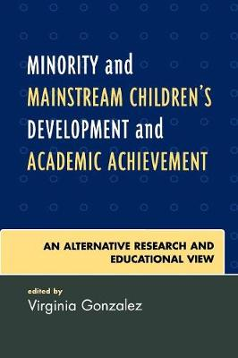 Minority and Mainstream Children's Development and Academic Achievement: An Alternative Research and Educational View