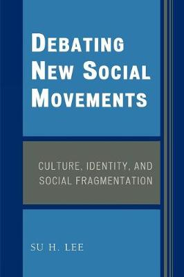 Debating New Social Movements: Culture, Identity, and Social Fragmentation