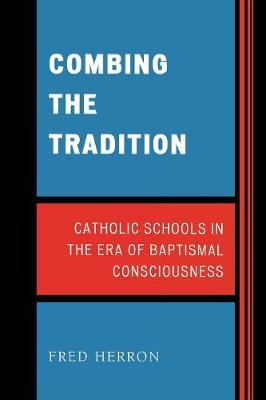 Combing the Tradition: Catholic Schools in the Era of Baptismal Consciousness