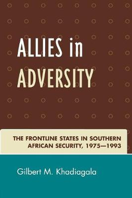 Allies in Adversity: The Frontline States in Southern African Security 1975D1993