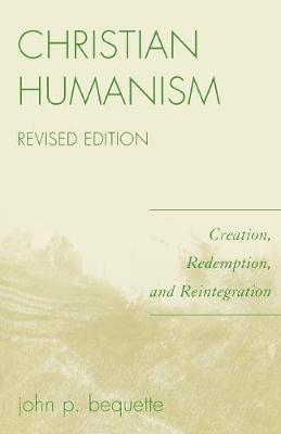 Christian Humanism: Creation, Redemption, and Reintegration