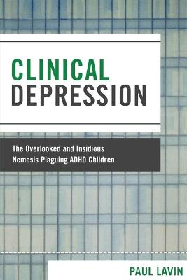 Clinical Depression: The Overlooked and Insidious Nemesis Plaguing ADHD Children