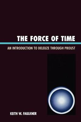 The Force of Time: An Introduction to Deleuze through Proust
