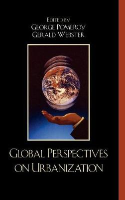 Global Perspectives on Urbanization: Essays in Honor of Debnath Mookherjee