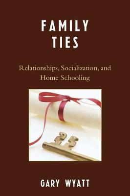 Family Ties: Relationships, Socialization, and Home Schooling