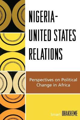 Nigeria-United States Relations: Perspectives on Political Change in Africa
