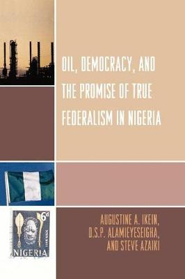 Oil, Democracy and the Promise of True Federalism in Nigeria
