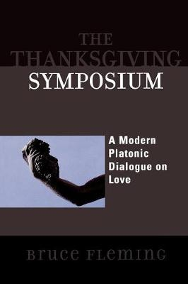 The Thanksgiving Symposium: A Modern Platonic Dialogue on Love