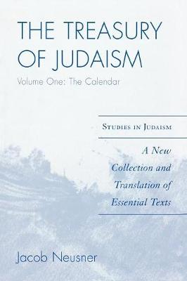The Treasury of Judaism: A New Collection and Translation of Essential Texts