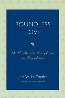 Boundless Love: The Parable of the Prodigal Son and Reconciliation