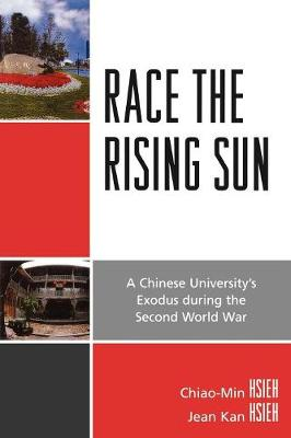 Race the Rising Sun: A Chinese University's Exodus during the Second World War