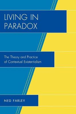 Living in Paradox: The Theory and Practice of Contextual Existentialism