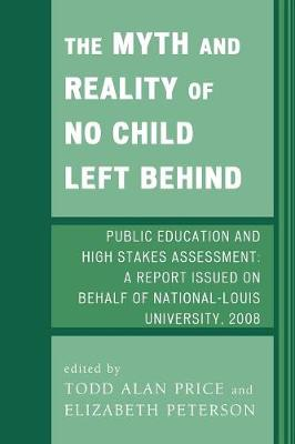The Myth and Reality of No Child Left Behind: Public Education and High Stakes Assessment