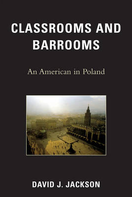 Classrooms and Barrooms: An American in Poland