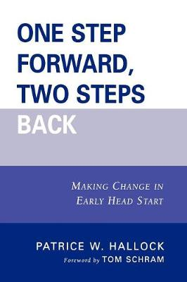 One Step Forward, Two Steps Back: Making Change in Early Head Start