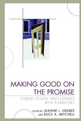 Making Good on the Promise: Student Affairs Professionals With Disabilities