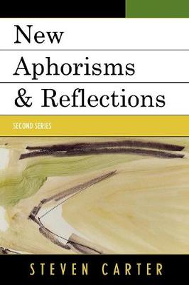 New Aphorisms & Reflections: Second Series