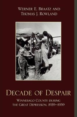 Decade of Despair: Winnebago County During the Great Depression, 1929-1939