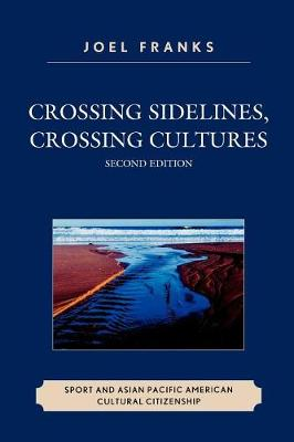 Crossing Sidelines, Crossing Cultures: Sport and Asian Pacific American Cultural Citizenship