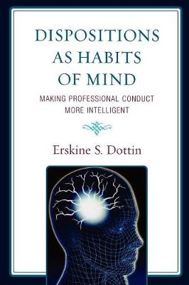 Dispositions as Habits of Mind: Making Professional Conduct More Intelligent