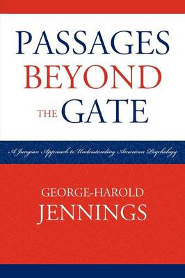 Passages Beyond the Gate: A Jungian Approach to Understanding American Psychology
