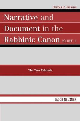 Narrative and Document in the Rabbinic Canon: The Two Talmuds: v. 2