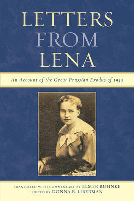 Letters from Lena: An Account of the Great Prussian Exodus of 1945