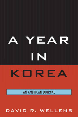 A Year in Korea: An American Journal