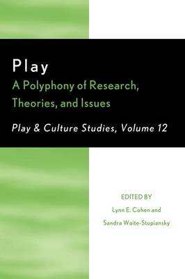 Play: A Polyphony of Research, Theories, and Issues