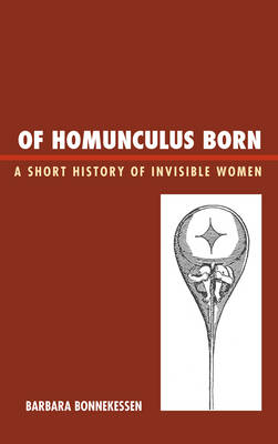 Of Homunculus Born: A Short History of Invisible Women