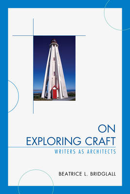 On Exploring Craft: Writers as Architects
