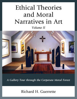 Ethical Theories and Moral Narratives in Art: A Gallery Tour Through the Corporate Moral Forest