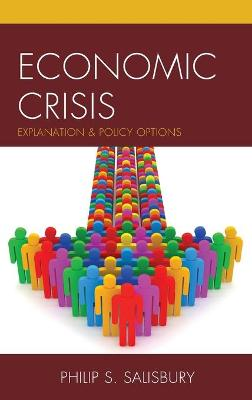 Economic Crisis: Explanation and Policy Options