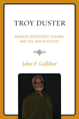 Troy Duster: Berkeley Sociologist, Teacher, and Civil Rights Activist