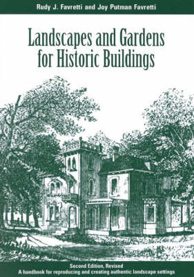 Landscapes and Gardens for Historic Buildings: A Handbook for Reproducing and Creating Authentic Landscape Settings