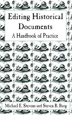 Editing Historical Documents: A Handbook of Practice