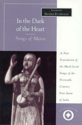 In the Dark of the Heart: Songs of Meera