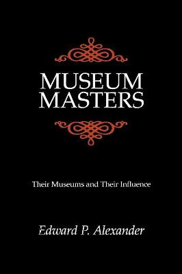 Museum Masters: Their Museums and Their Influence