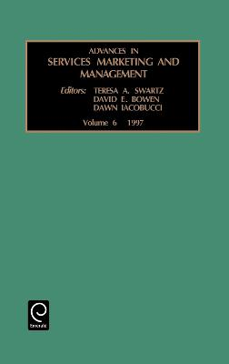 Advances in Services Marketing and Management: v. 6