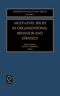 Multi-Level Issues in Organizational Behavior and Strategy