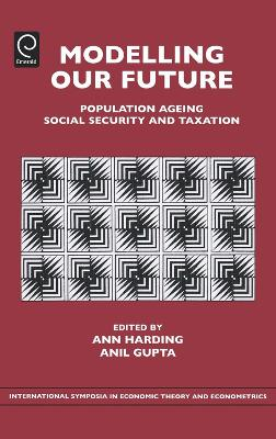 Modelling Our Future: Population Ageing, Social Security and Taxation