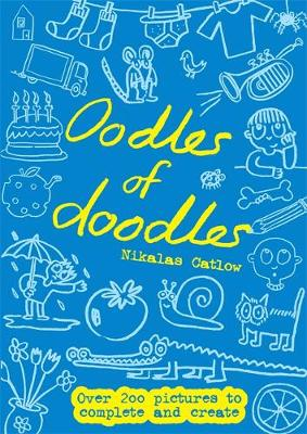 Oodles of Doodles: Over 200 Pictures to Complete and Create