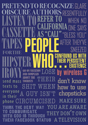 People Who...: Confound Us with Their Persistent Existence - a Compendium