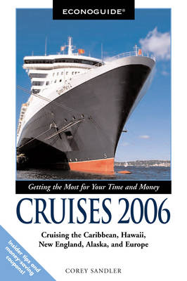 Econoguide Cruises: Cruising the Caribbean, Hawaii, New England, Alaska, and Europe: 2006